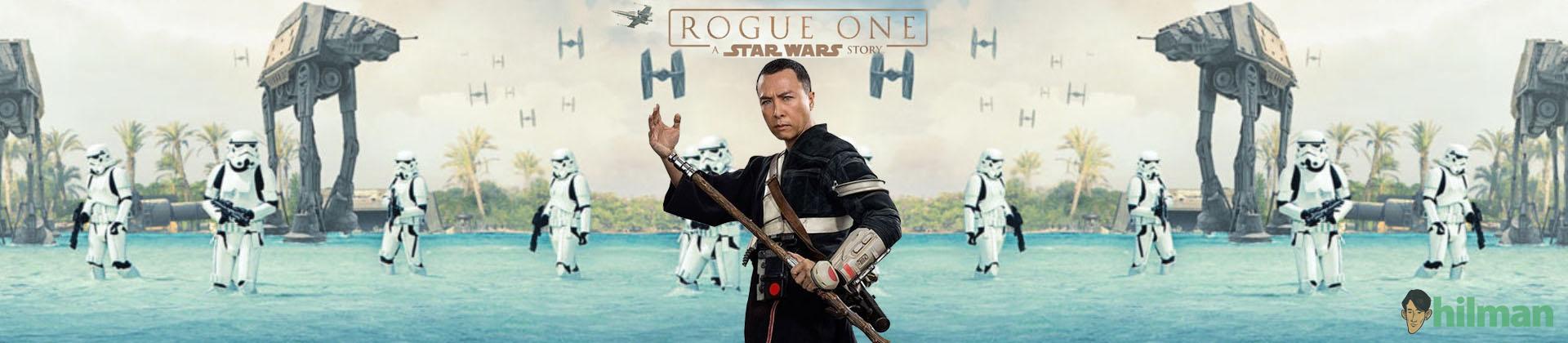 Trailer Terbaru Rogue One: A Star Wars Story, Karena Donnie Yen tidak ada Pertarungan...